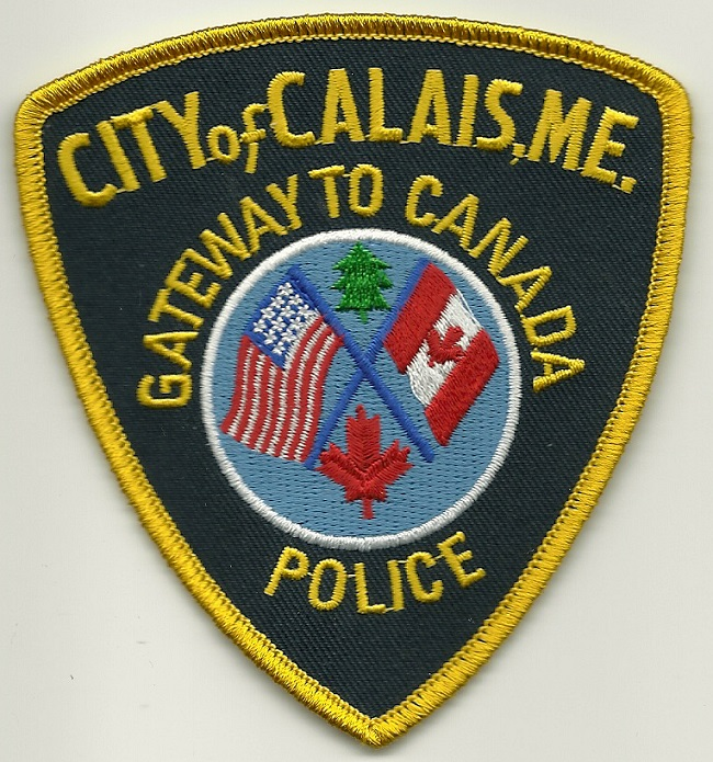 Calais Police State Maine Gateway to Canada patch